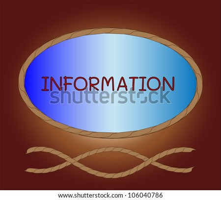 The word INFORMATION in rope decorated board.
