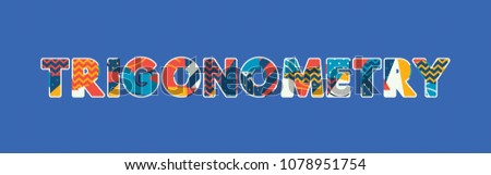 The word TRIGONOMETRY concept written in colorful abstract typography. Vector EPS 10 available.
