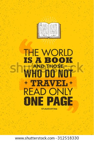 the world is a book and those