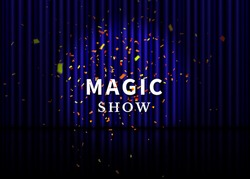 Theater stage with blue curtain, spotlight, reflection and confetti. Magic Show poster. Vector.