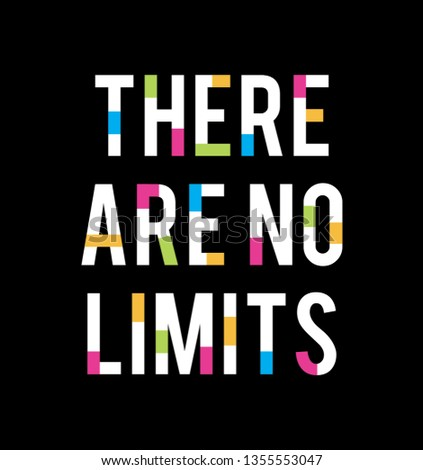 There are no limits Sliced colored Sport Slogan . Active Sport Typography Slogan College Active Wear T-shirt and apparels print graphic vector Varsity typography.