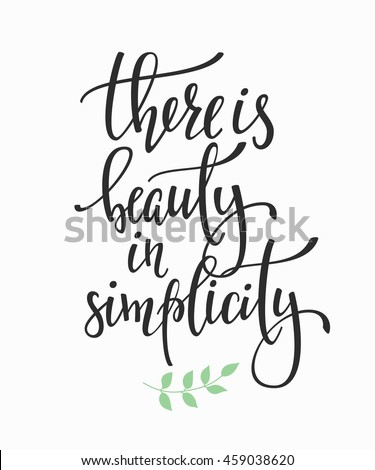 There is Beauty in Simplicity quote lettering. Calligraphy inspiration graphic design typography element. Hand written postcard. Cute simple vector sign.