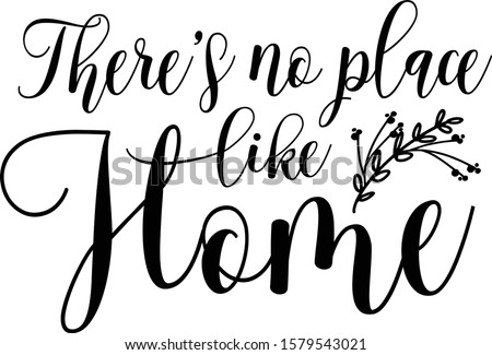 there's no place like home home
