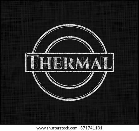 Thermal written on a chalkboard