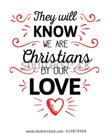 Shutterstock They Will Know We are Christians by our Love Calligraphy Vector Typography  Design poster with red ornamental accents and hand-drawn heart on white background