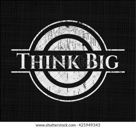 Think Big chalk emblem, retro style, chalk or chalkboard texture