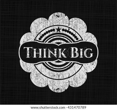 Think Big chalkboard emblem on black board