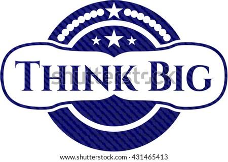 Think Big denim background