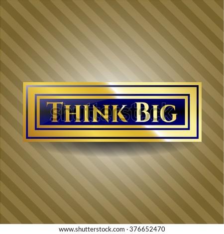 Think Big gold emblem or badge