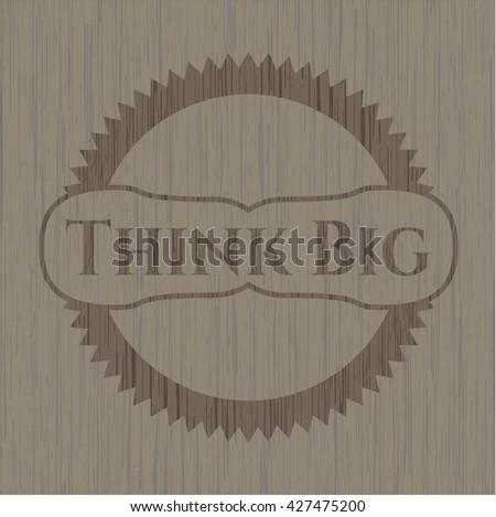 Think Big retro style wooden emblem