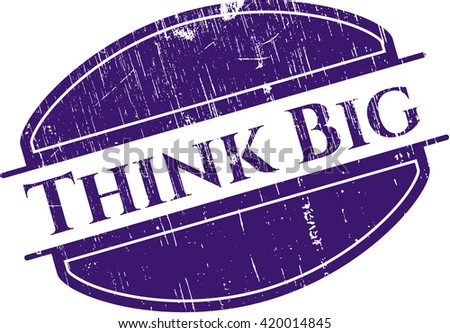 Think Big with rubber seal texture
