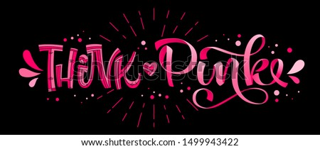 Think Pink - qoute. Lettering for concept design. Breast cancer awareness month symbol. Breast cancer october awareness month campaign. Breast cancer concept. Black background album design phrase.