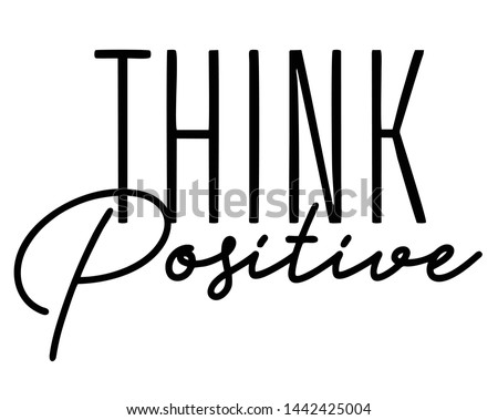 Think Positive lettering font script typography