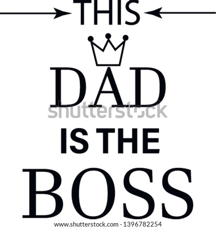 this dad is the boss,lettering with crown icon. modern slogan for t-shirt and apparels graphic vector print.Vector illustration for greeting card Father's day