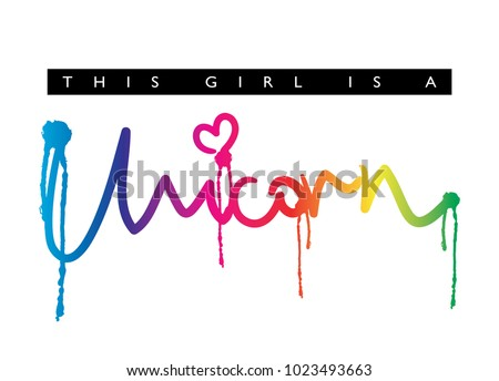Stock Photo This girl is a unicorn text / Textile graphic t shirt print design