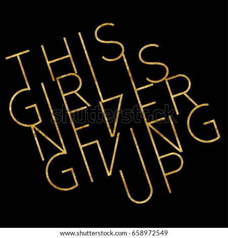 This Girl Never Give Up Active Sport Wear Fashion Slogan with gold brush for T-shirt and apparels graphic vector Print.