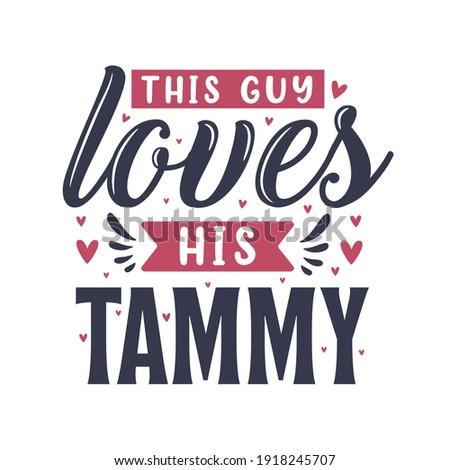 This guy loves his Tammy - Dog lover gift design Zdjęcia stock ©
