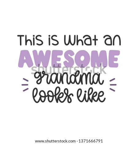 This is what an Awesome Grandma looks like - Mother's Day Hand Lettered - Handwritten Quote/Saying