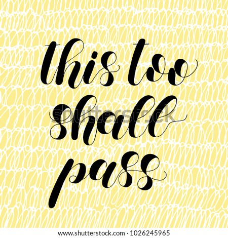 this too shall pass lettering