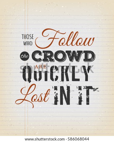 those who follow the crowd are