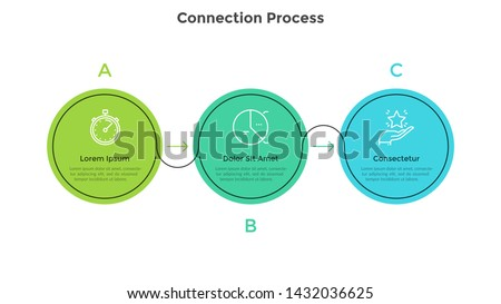 Three colorful circular elements placed in horizontal row and connected by arrows. Concept of 3 successive steps of business strategy. Simple infographic design template. Flat vector illustration.