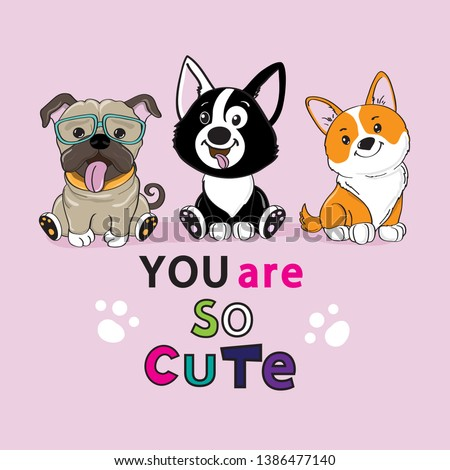 Three cute dogs and an inscription you are so cute on a pink background