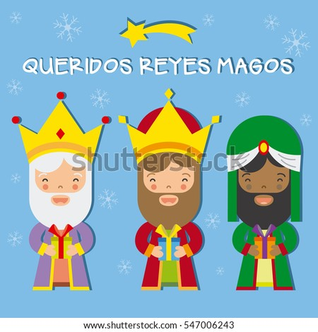 three kings of orient.Dear wise men written in Spanish