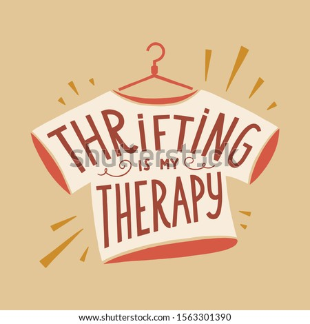 Thrifting is my therapy vector hand lettering poster with hand drawn elements. Stockfoto ©