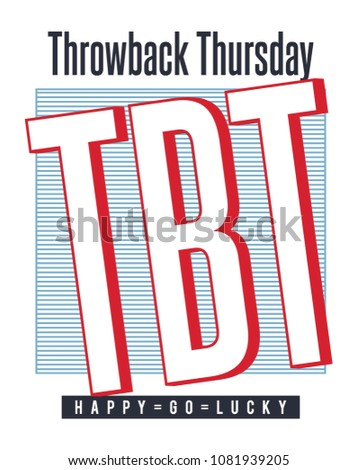 Throwback thursday slogan vector print. For t-shirt or other uses. tee graphic design.