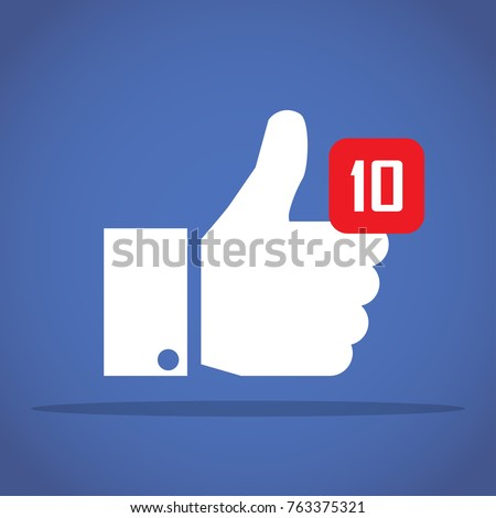 Thumbs up like social network Facebook icon with new appreciation number symbol. Idea - blogging and online messaging, social networking services