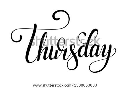 Thursday handwritten lettering design. Calligraphic name of the day of the week. Black font on a white background. Vector typographic inscription