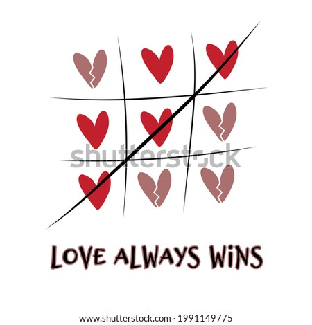 Tic-tac-toe game from red hearts. Love romantic concept for valentine's day. Color illustration with text, tic tac toe with simple and broken hearts. Love always wins. Illustration for card, postcard. Foto stock ©