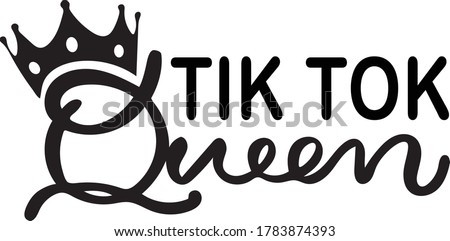 Tik Tok Queen.sublimation designs, Hand drawn lettered calligraphy design Cutting File & Printables Stockfoto ©