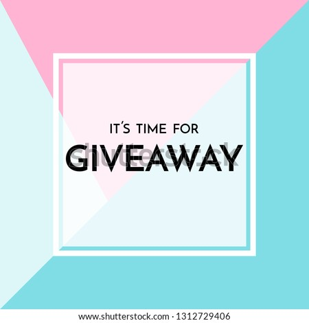 Time for giveaway - banner template. Time for Giveaway phrase on blue and pink background. Vector illustration.