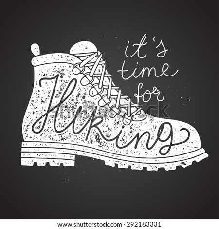 time for hiking lettering. hiking boot chalk on board. vector illustration