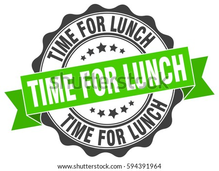 time for lunch. stamp. sticker. seal. round grunge vintage ribbon time for lunch sign