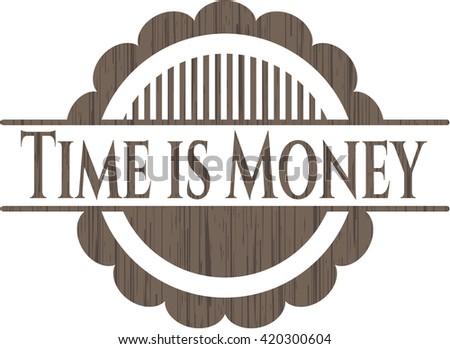Time is Money wooden emblem. Vintage.