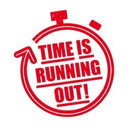 Time is running out - vector illustration red rubber stamp concept