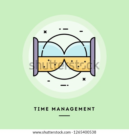 Time management, sand clock,flat design thin line banner, usage for e-mail newsletters, web banners, headers, blog posts, print and more. Vector illustration.