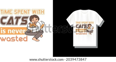 Time spent with cats is never wasted T-SHIRT DESIGN Stock fotó ©