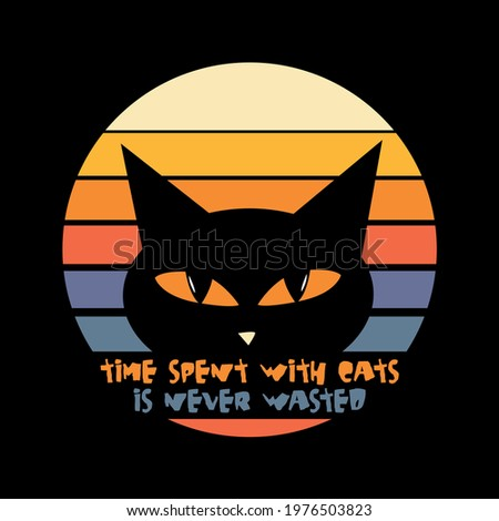 Time Spent With Cats Is Never Wasted. Typography Motivational Quotes Design, Printing For T shirt, Banner, Poster. Vector Stock fotó ©