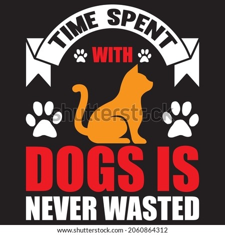 time spent with dogs is never wasted t shirt design vector file. Stock fotó ©