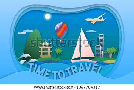 Time to travel vector illustration in paper cut style. Sea resort town, sailing yacht, pagoda, balloon, islands, dolphins and aircraft. Travel card design.