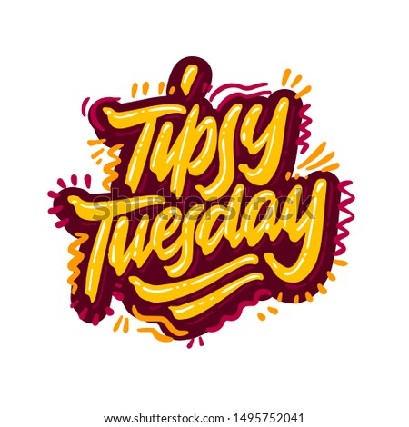 Tipsy Tuesday calligraphy inscription. Weekly greeting card, postcard, card, invitation, banner template. Vector brush calligraphy. Hand lettering typography.  Foto stock ©