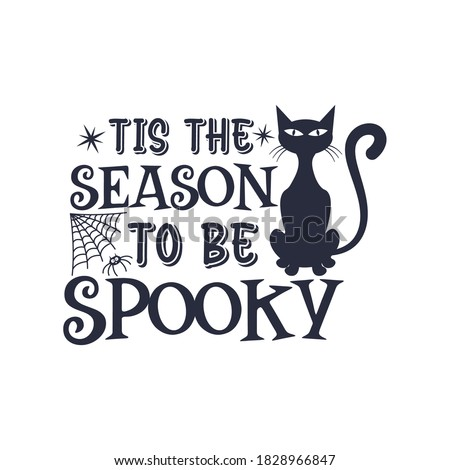 Tis the season to be Spooky slogan inscription. Vector Halloween quote. Illustration for prints on t-shirts and bags, posters, cards. 31 October vector design. Isolated on white background. Zdjęcia stock ©