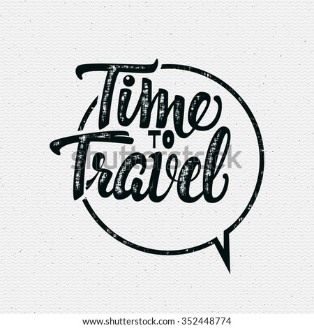 tme to travel hand lettering