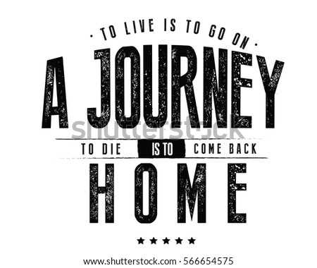 to live is to go on a journey