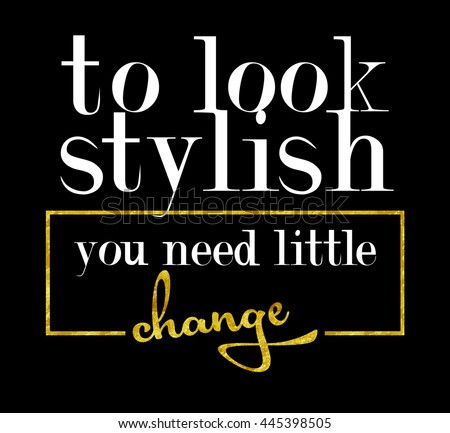to look stylish you need little