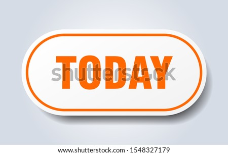 today button sign. today rounded orange sticker