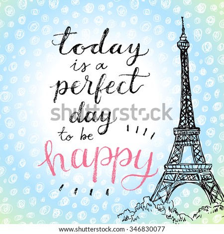 today is a perfect day to be